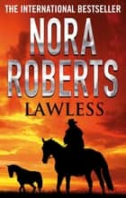 Lawless ebook by Nora Roberts