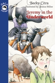 Jeremy in the Underworld ebook by Becky Citra, Jessica Milne