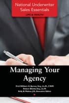 National Underwriter Sales Essentials (Life & Health): Managing Your Agency ebook by William  H. Byrnes