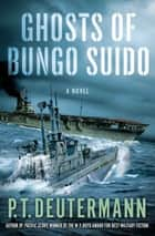 Ghosts of Bungo Suido - A Novel eBook by P. T. Deutermann