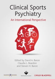 Clinical Sports Psychiatry - An International Perspective ebook by David A. Baron,Claudia L. Reardon,Steven H. Baron