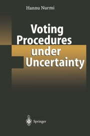 Voting Procedures under Uncertainty ebook by Hannu Nurmi