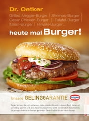 heute mal Burger! ebook by Dr. Oetker