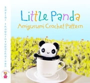 Little Panda Amigurumi Crochet Pattern ebook by Sayjai Thawornsupacharoen