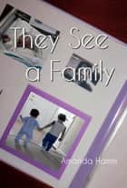 They See a Family ebook by Amanda Hamm
