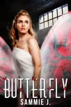 Butterfly ebook by Sammie J