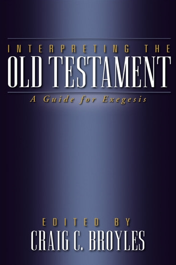 Interpreting the Old Testament - A Guide for Exegesis ebook by