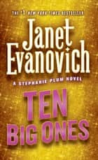 Ten Big Ones - A Stephanie Plum Novel ekitaplar by Janet Evanovich