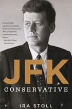 JFK, Conservative ebook by Ira Stoll