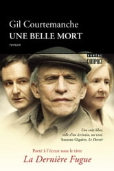 Une belle mort ebook by Gil Courtemanche