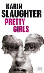 Pretty Girls ebook by Karin Slaughter