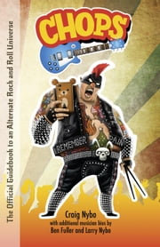CHOPS: The Official Guidebook to an Alternate Rock and Roll Universe