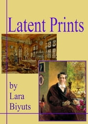 Latent Prints ebook by Lara Biyuts