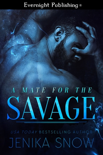 A Mate for the Savage ebook by Jenika Snow