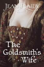 The Goldsmith's Wife - (Queen of England Series) ebook by