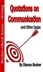 Quotations on Communication ebook by Dianna Booher