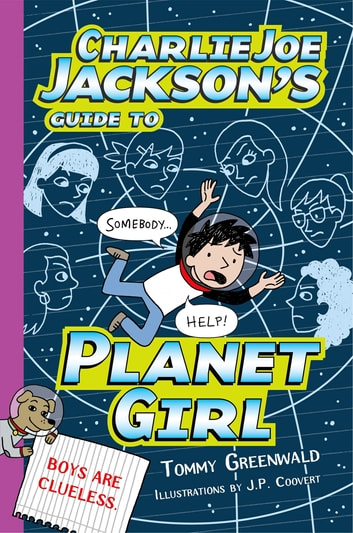 Charlie Joe Jackson's Guide to Planet Girl ebook by Tommy Greenwald