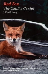 Red Fox - The Catlike Canine ebook by J. David Henry