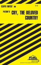 CliffsNotes on Paton's Cry, the Beloved Country eBook by Richard O Peterson