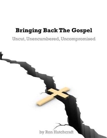 Bringing Back the Gospel ebook by Ron Hutchcraft