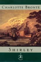 Shirley ebook by Charlotte Bronte