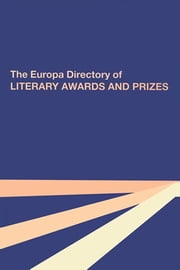 The Europa Directory of Literary Awards and Prizes ebook by Taylor and Francis