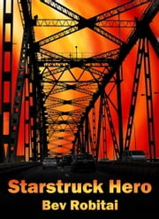 Starstruck Hero ebook by Bev Robitai