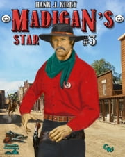 Madigan's Star (A Bren Madigan Western #3) ebook by Hank J. Kirby