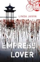 The Empress Lover ebook by Linda Jaivin