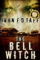 The Bell Witch ebook by John F.D. Taff