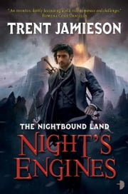 Night's Engines - The Nightbound Land, Book 2 ebook by Trent Jamieson