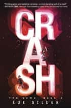 Crash ebook by Eve Silver