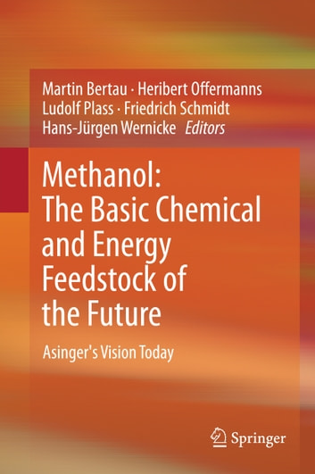 Methanol: The Basic Chemical and Energy Feedstock of the Future - Asinger's Vision Today ebook by