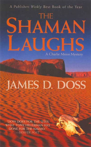 The Shaman Laughs - A Charlie Moon Mystery ebook by James D. Doss