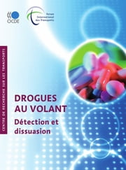 Drogues au volant - Détection et dissuasion ebook by Collectif