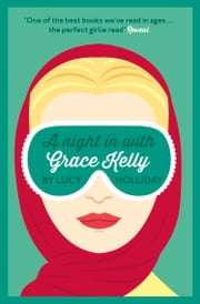 A Night In With Grace Kelly (A Night In With, Book 3) ebook by Lucy Holliday