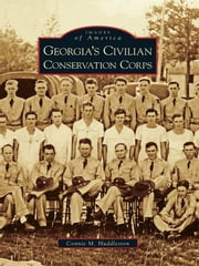 Georgia's Civilian Conservation Corps ebook by Connie M. Huddleston