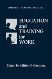 Education and Training for Work ebook by Clifton P. Campbell