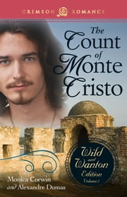 The Count Of Monte Cristo: The Wild And Wanton Edition Volume 2 ebook by Monica Corwin, Alexandre Dumas