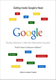 Getting Inside Google's Head Book ebook by Alastair R Agutter