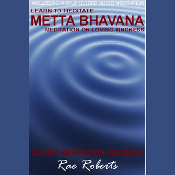 Learn to Meditate - Metta Bhavana audiobook by Rae Roberts