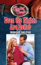 Even the Nights are Better (Mills & Boon M&B) (Crystal Creek, Book 5) ebook by Margot Dalton