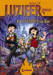 Luzifer junior 4 - Der Teufel ist los ebook by Jochen Till, Raimund Frey