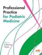 Professional Practice for Podiatric Medicine ebook by Dr Catherine Hayes