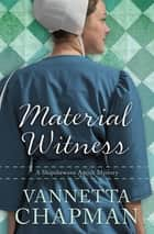 Material Witness ebook by Vannetta Chapman