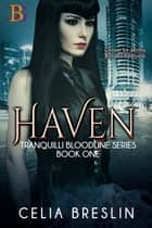 Haven - Chosen by destiny. Bonded by blood. ebook by Celia Breslin