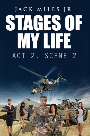 Stages of My Life; Act Two, Scene Two ebook by Jack Miles, Jr.