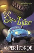 The Eye of Zoltar - Last Dragonslayer Book 3 ebook by Jasper Fforde