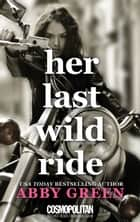 Her Last Wild Ride ebook by Abby Green
