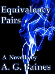 Equivalency Pairs ebook by A. G. Baines